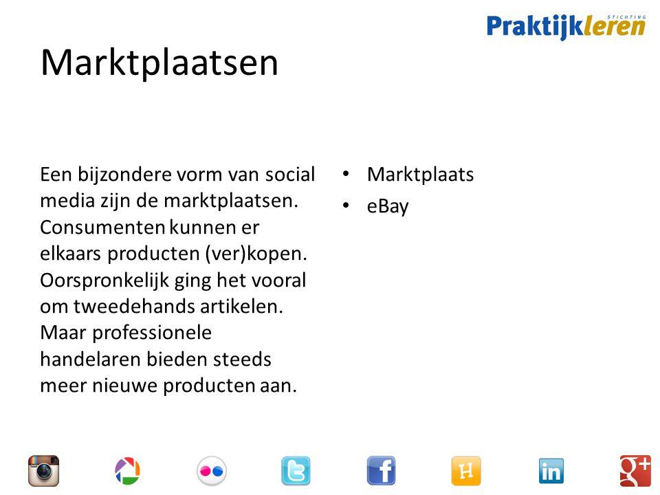 Marktplaatsen Een bijzondere vorm van social media zijn de marktplaatsen.