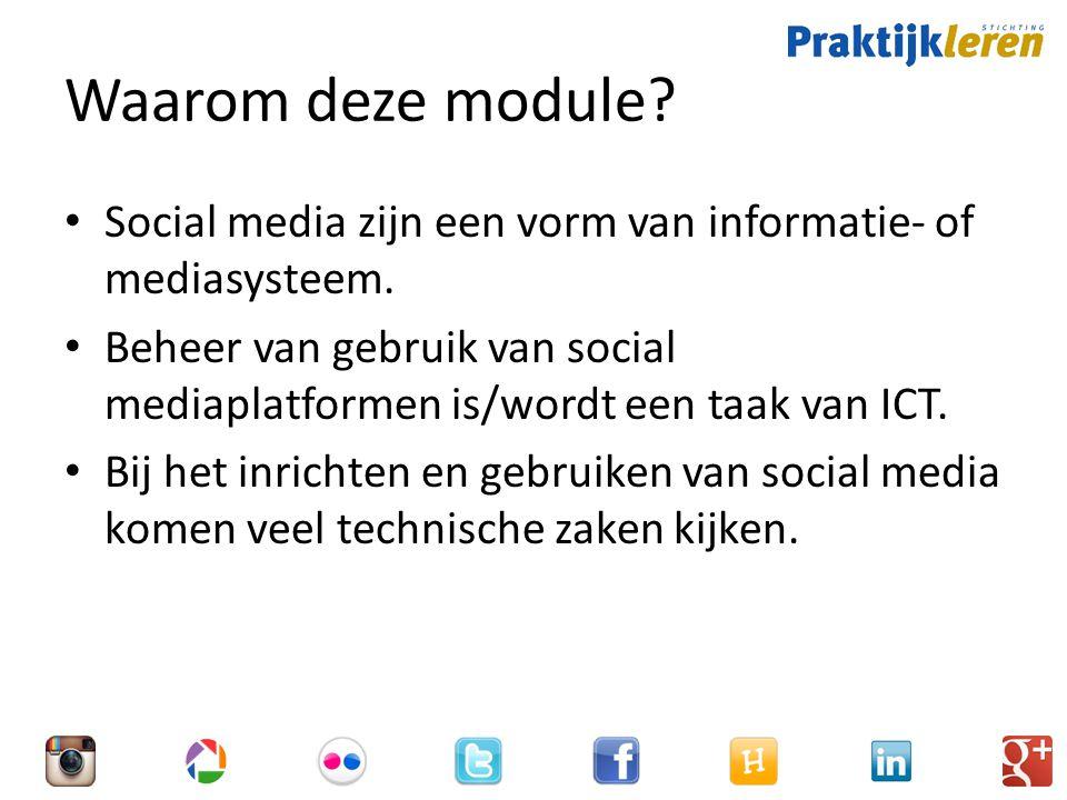 Waarom deze module.Social media zijn een vorm van informatie- of mediasysteem.