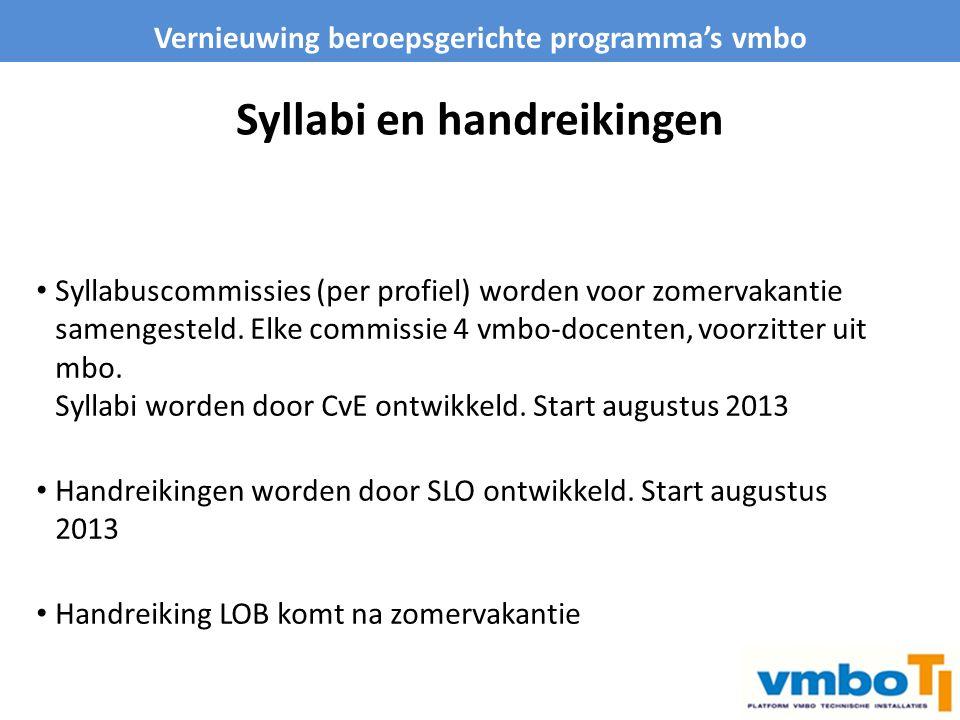 Syllabi en handreikingen Syllabuscommissies (per profiel) worden voor zomervakantie samengesteld. Elke commissie 4 vmbo-docenten, voorzitter uit mbo.