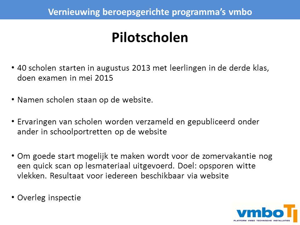 Pilotscholen 40 scholen starten in augustus 2013 met leerlingen in de derde klas, doen examen in mei 2015 Namen scholen staan op de website. Ervaringe