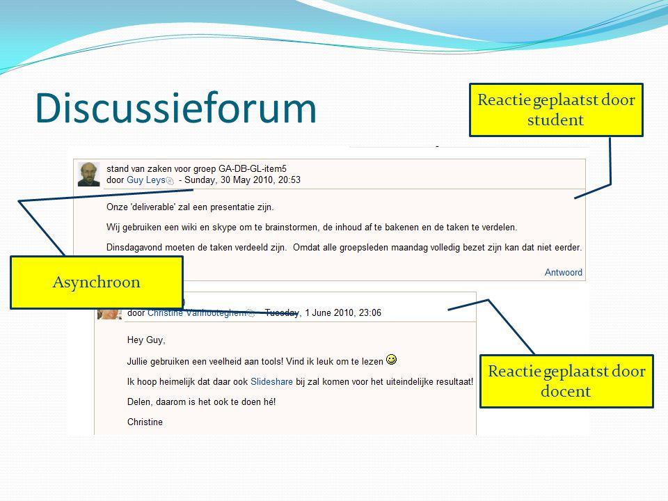 Discussieforum Reactie geplaatst door student Reactie geplaatst door docent Asynchroon