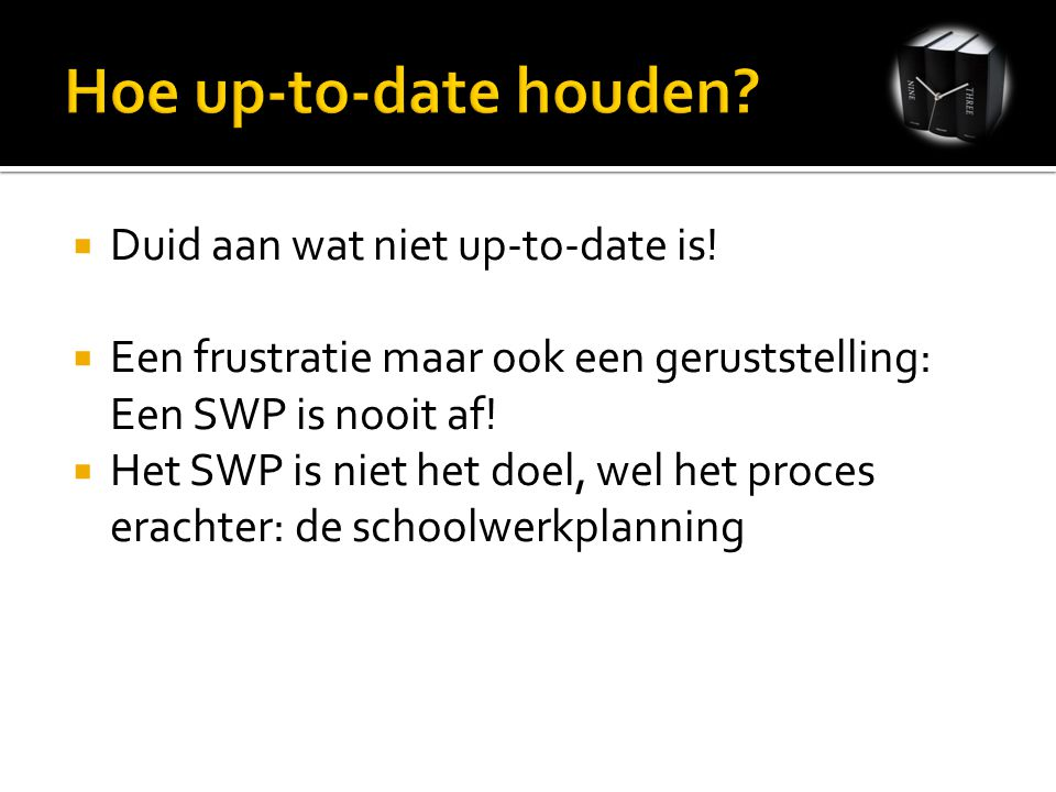  Duid aan wat niet up-to-date is.