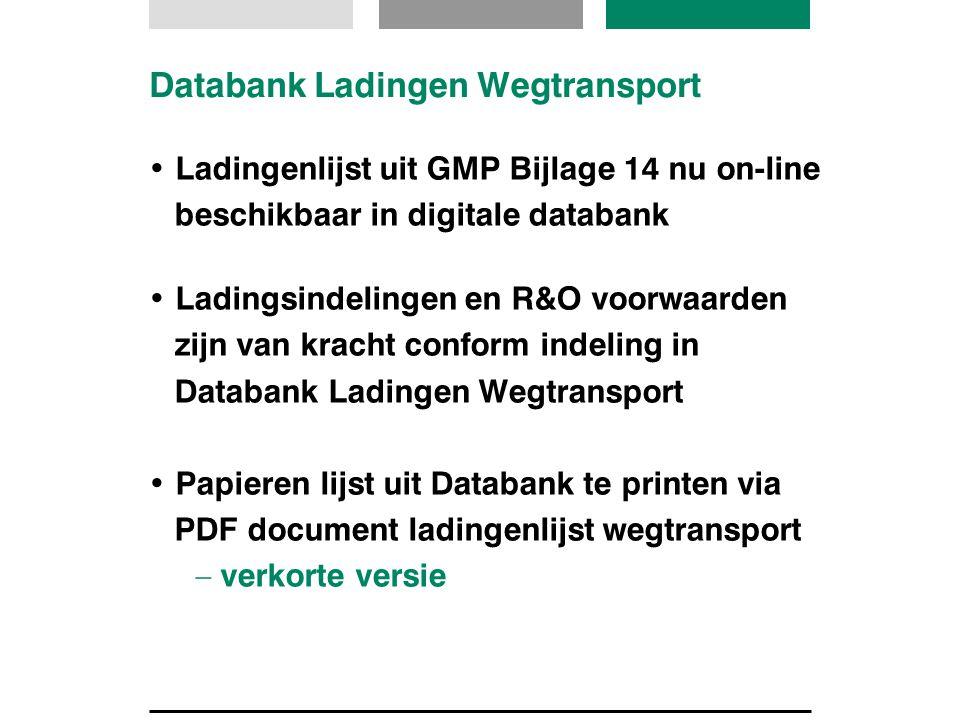 Databank Ladingen Wegtransport Ladingenlijst uit GMP Bijlage 14 nu on-line beschikbaar in digitale databank Ladingsindelingen en R&O voorwaarden zijn