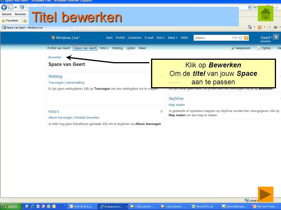 © Geert.kraeye@arteveldehs.be Klik op Bewerken Om de titel van jouw Space aan te passen Titel bewerken