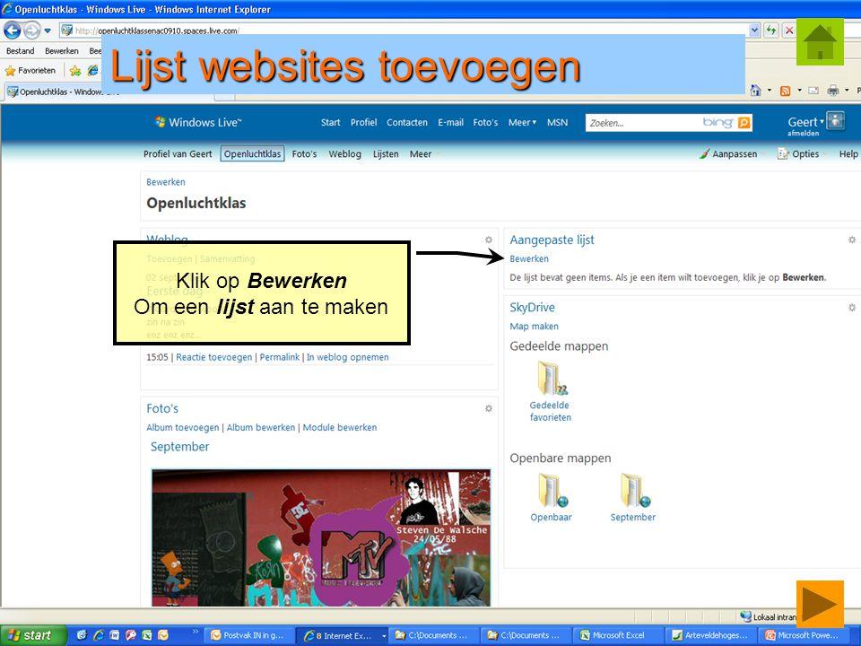 © Geert.kraeye@arteveldehs.be Klik op Bewerken Om een lijst aan te maken Lijst websites toevoegen