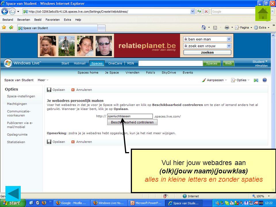 © Geert.kraeye@arteveldehs.be Vul hier jouw webadres aan (olk)(jouw naam)(jouwklas) alles in kleine letters en zonder spaties
