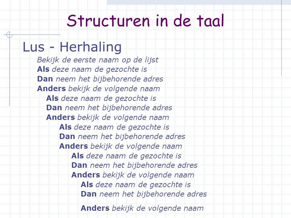 Basis componenten van algoritmen Toereikend voor de constructie van elk Algoritme Opeenvolging Selectie Herhaling