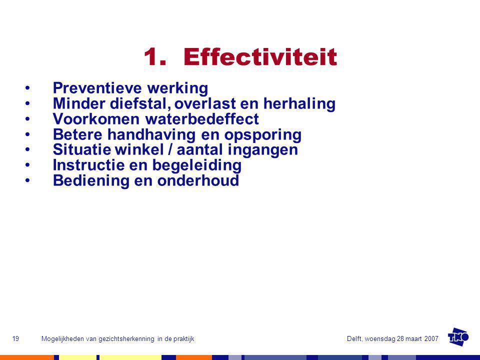 Delft, woensdag 28 maart 2007Mogelijkheden van gezichtsherkenning in de praktijk19 1.