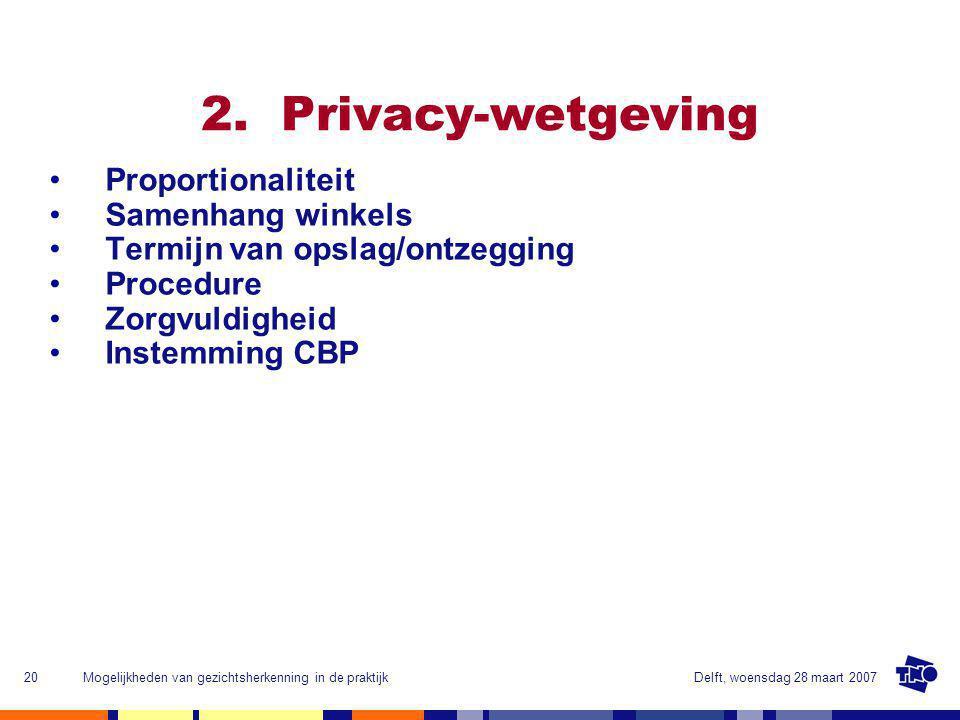 Delft, woensdag 28 maart 2007Mogelijkheden van gezichtsherkenning in de praktijk20 2.
