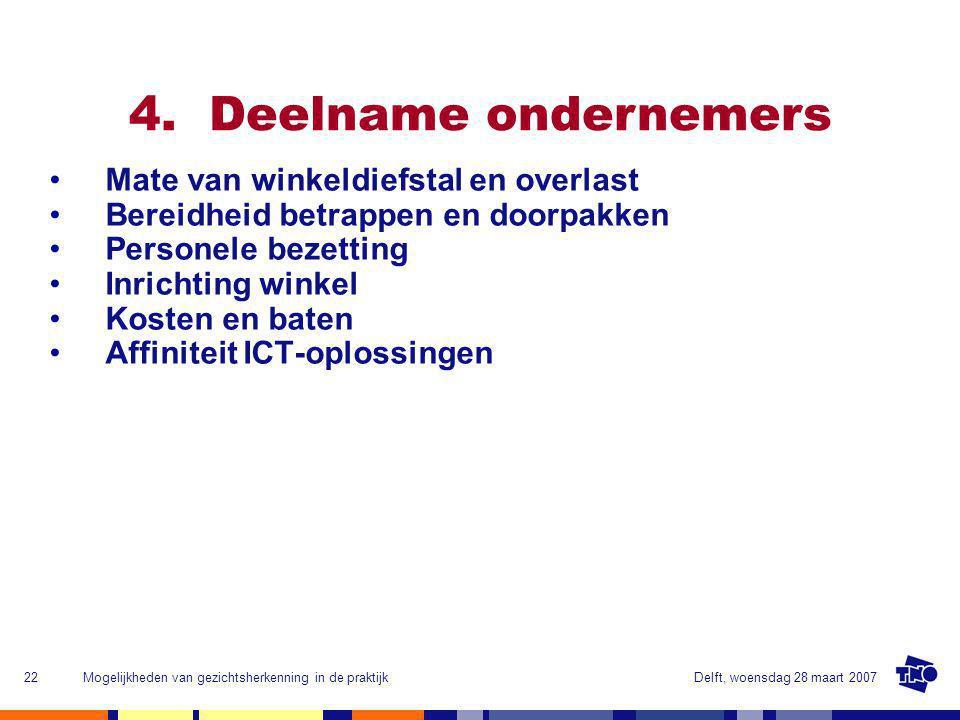 Delft, woensdag 28 maart 2007Mogelijkheden van gezichtsherkenning in de praktijk22 4.