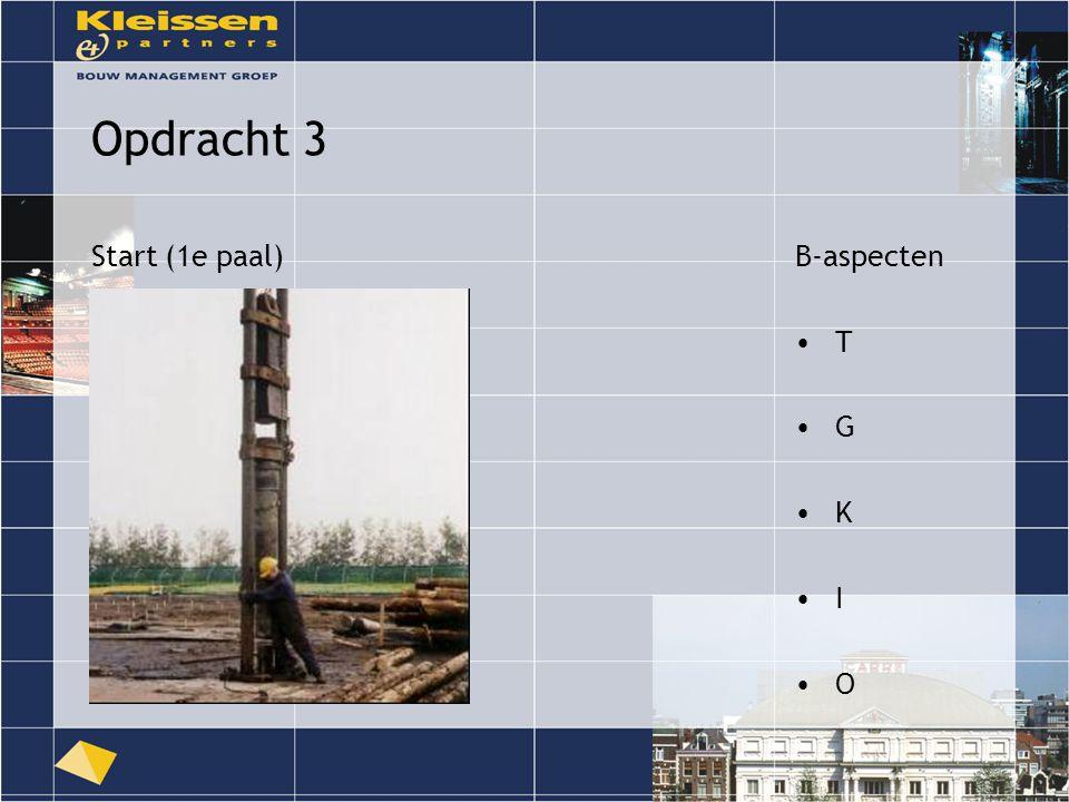 Opdracht 3 Start (1e paal)B-aspecten T G K I O