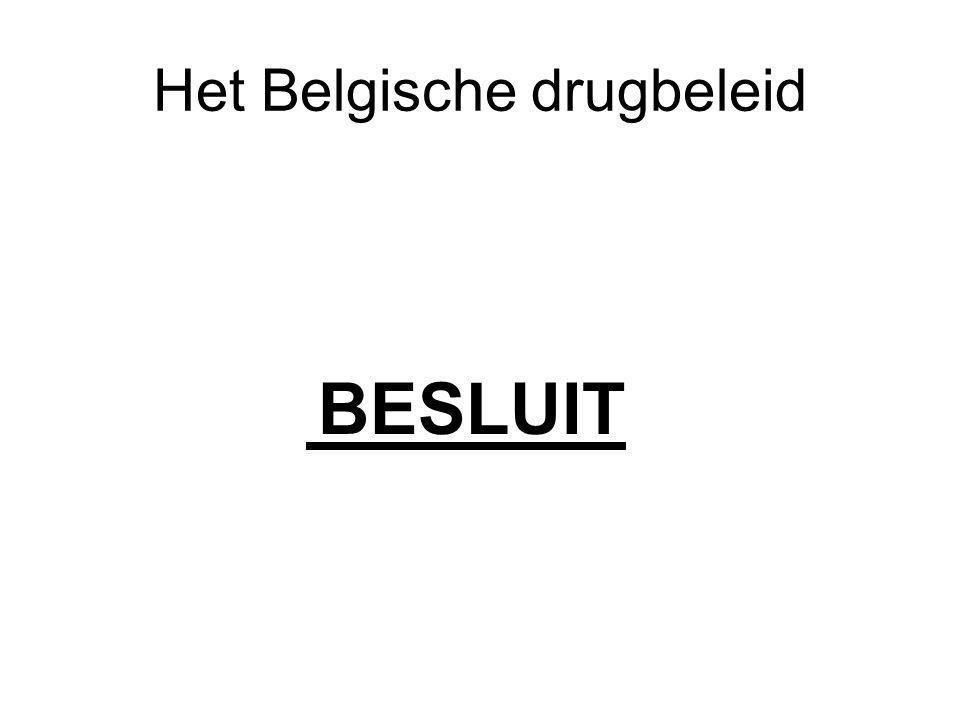 Het Belgische drugbeleid BESLUIT