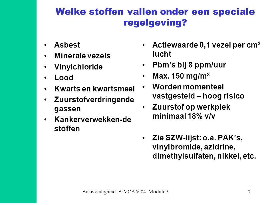 Basisveiligheid B-VCA V.04 Module 58 Opnamewegen gevaarlijke stoffen