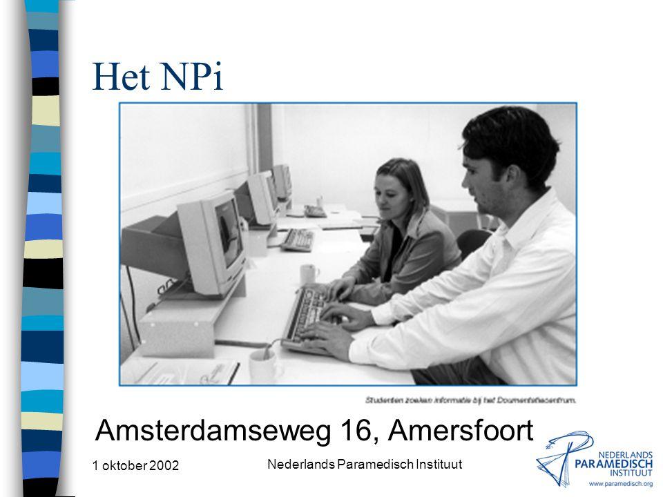 1 oktober 2002 Nederlands Paramedisch Instituut Het NPi Amsterdamseweg 16, Amersfoort
