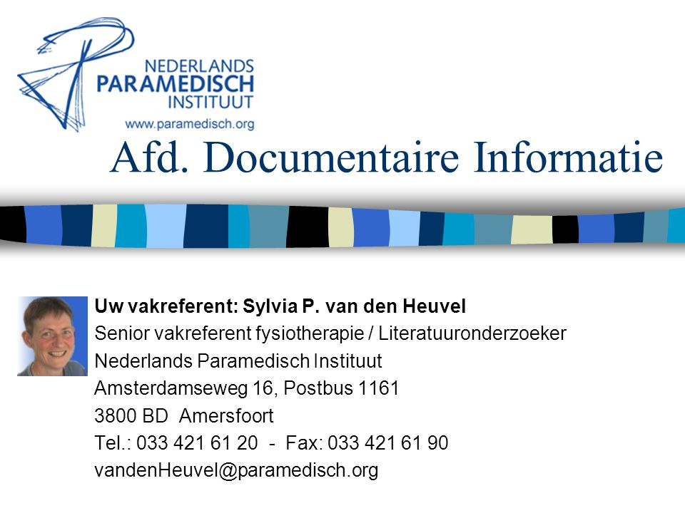 Afd. Documentaire Informatie Uw vakreferent: Sylvia P.