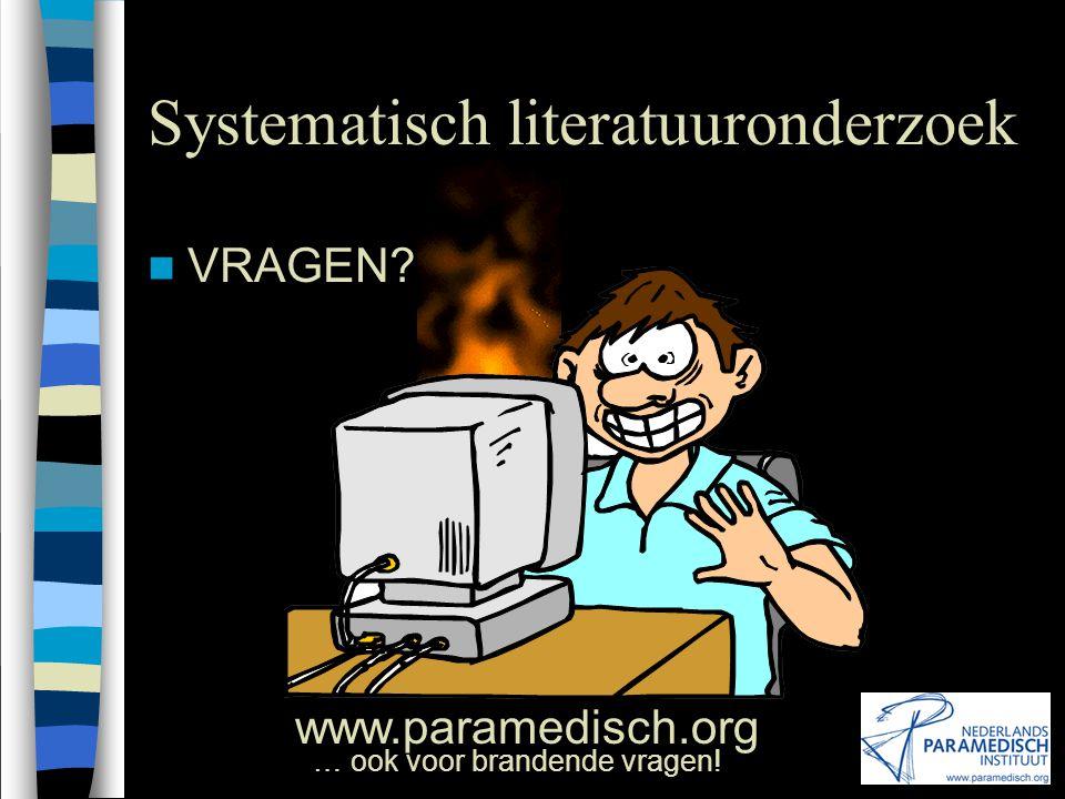 1 oktober 2002 Nederlands Paramedisch Instituut Systematisch literatuuronderzoek VRAGEN.