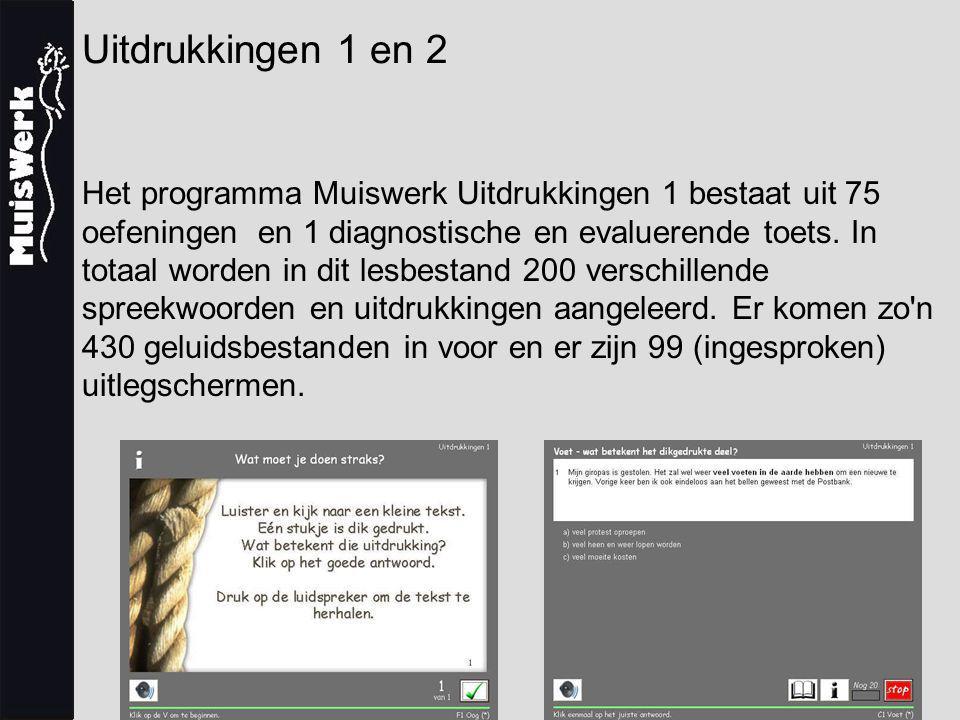 Uitdrukkingen 1 en 2 Het programma Muiswerk Uitdrukkingen 1 bestaat uit 75 oefeningen en 1 diagnostische en evaluerende toets. In totaal worden in dit