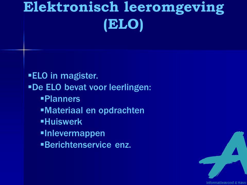 Elektronisch leeromgeving (ELO)  ELO in magister.  De ELO bevat voor leerlingen:  Planners  Materiaal en opdrachten  Huiswerk  Inlevermappen  B