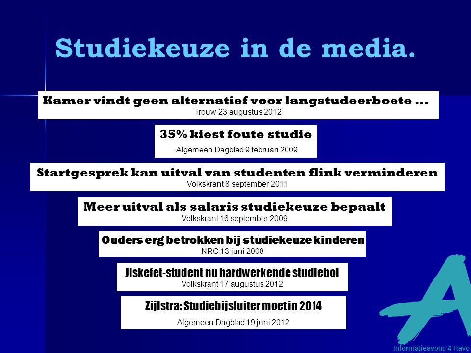 Zijlstra: Studiebijsluiter moet in 2014 Algemeen Dagblad 19 juni 2012 Meer uitval als salaris studiekeuze bepaalt Volkskrant 16 september 2009 Ouders