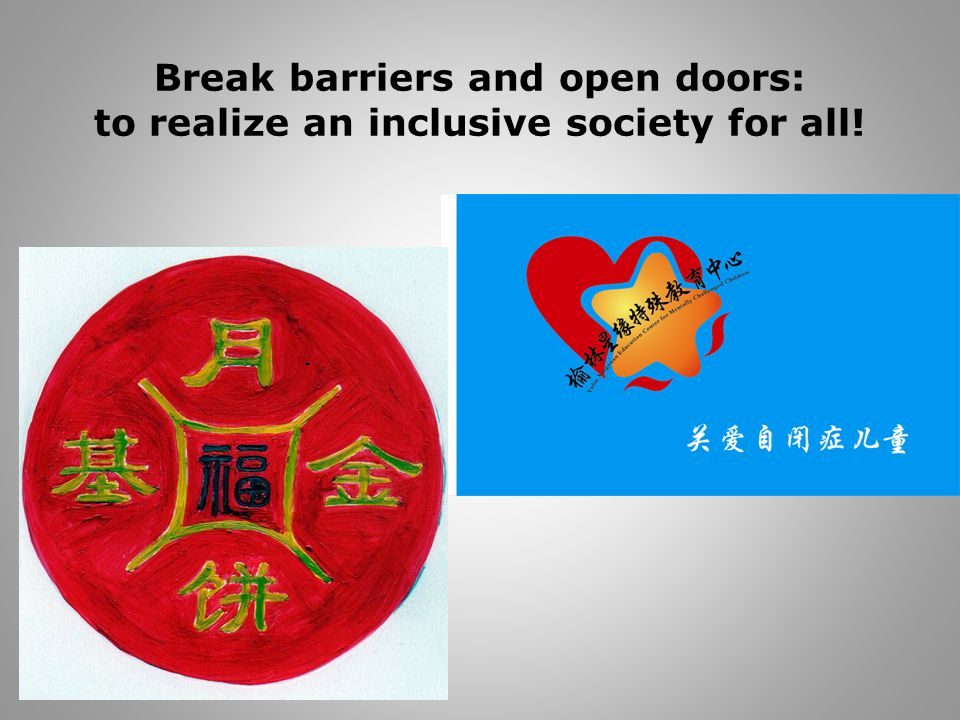 Break barriers and open doors: to realize an inclusive society for all!