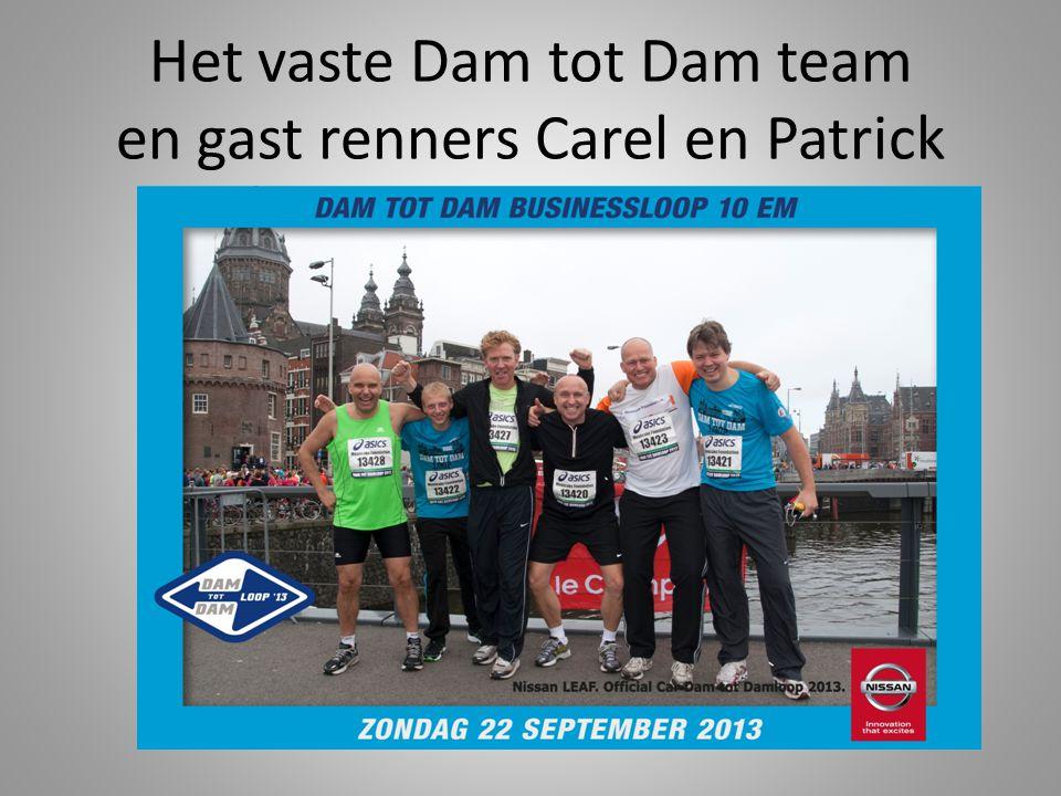 Het vaste Dam tot Dam team en gast renners Carel en Patrick