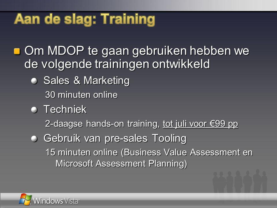 Om MDOP te gaan gebruiken hebben we de volgende trainingen ontwikkeld Sales & Marketing 30 minuten online Techniek 2-daagse hands-on training, tot jul