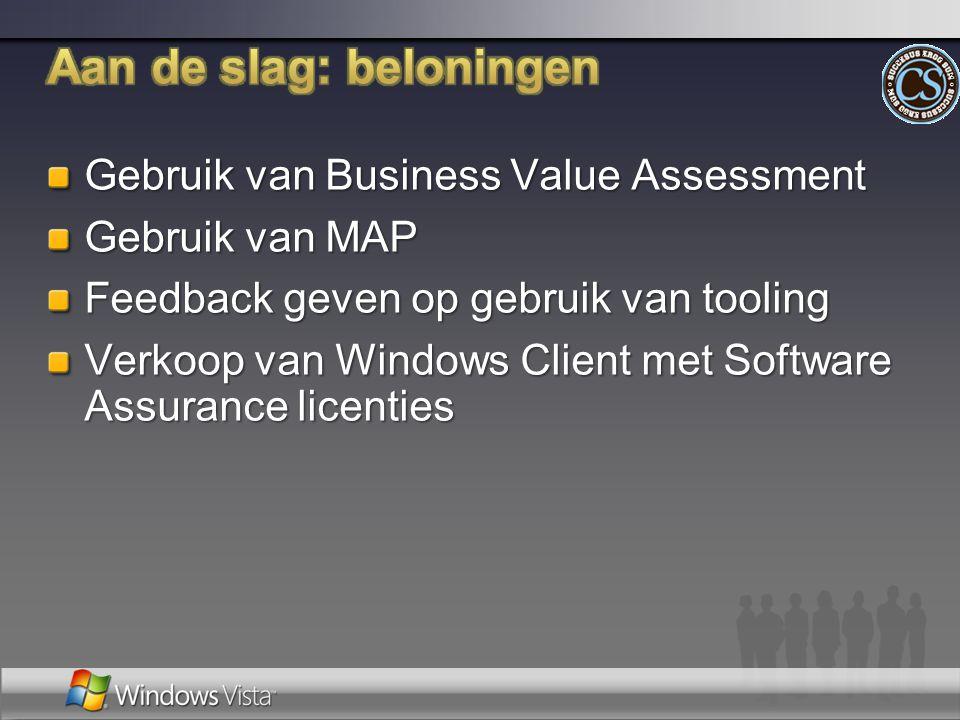 Gebruik van Business Value Assessment Gebruik van MAP Feedback geven op gebruik van tooling Verkoop van Windows Client met Software Assurance licentie