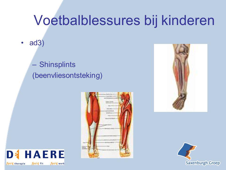 Voetbalblessures bij kinderen ad3) –Shinsplints (beenvliesontsteking)