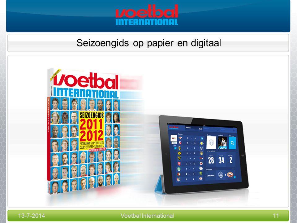 13-7-2014Voetbal International11 Seizoengids op papier en digitaal