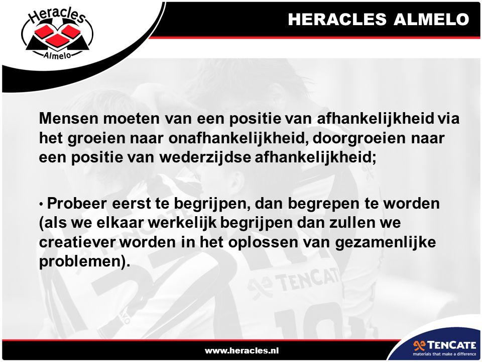 HERACLES ALMELO www.heracles.nl Mensen moeten van een positie van afhankelijkheid via het groeien naar onafhankelijkheid, doorgroeien naar een positie