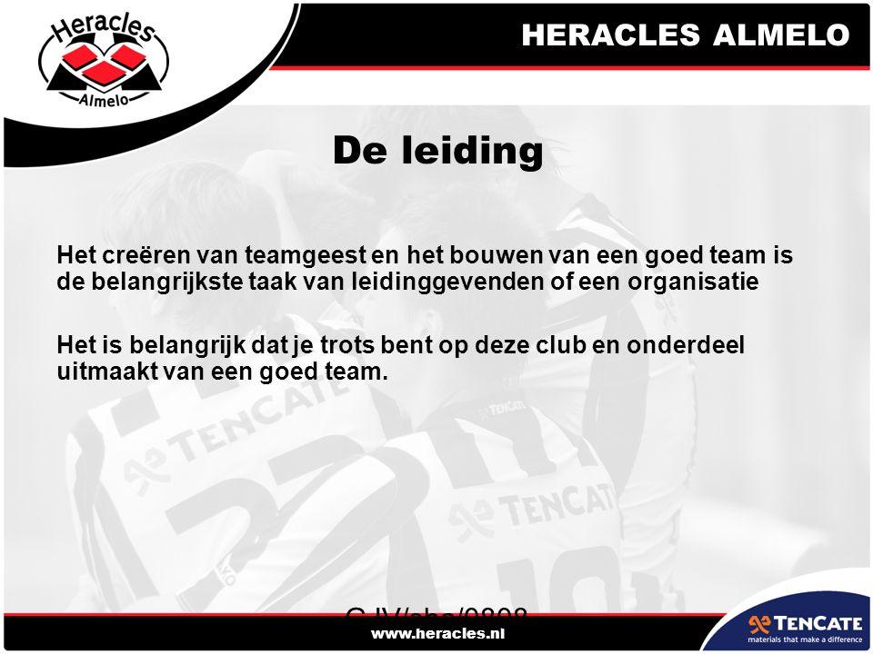 HERACLES ALMELO www.heracles.nl GJV/sha/0808 De leiding Het creëren van teamgeest en het bouwen van een goed team is de belangrijkste taak van leidinggevenden of een organisatie Het is belangrijk dat je trots bent op deze club en onderdeel uitmaakt van een goed team.