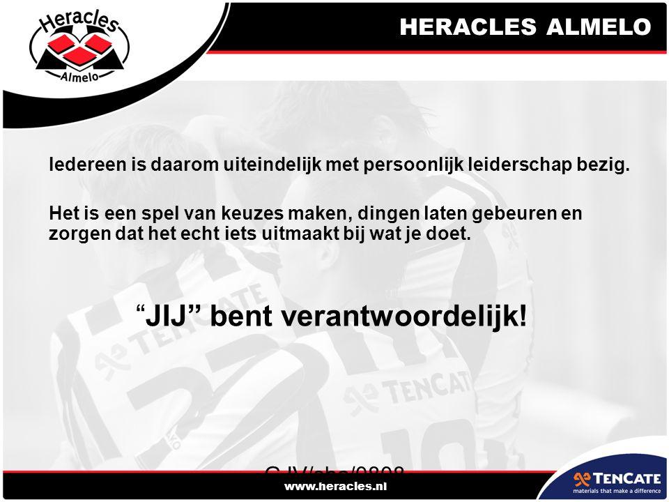 HERACLES ALMELO www.heracles.nl GJV/sha/0808 Iedereen is daarom uiteindelijk met persoonlijk leiderschap bezig. Het is een spel van keuzes maken, ding