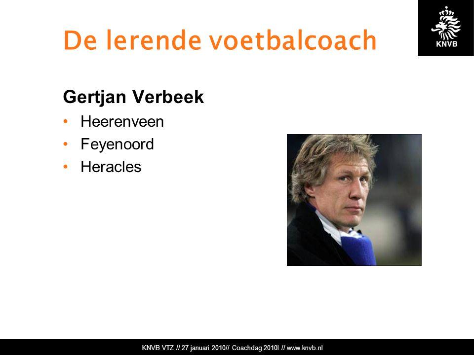 De lerende voetbalcoach Gertjan Verbeek Heerenveen Feyenoord Heracles