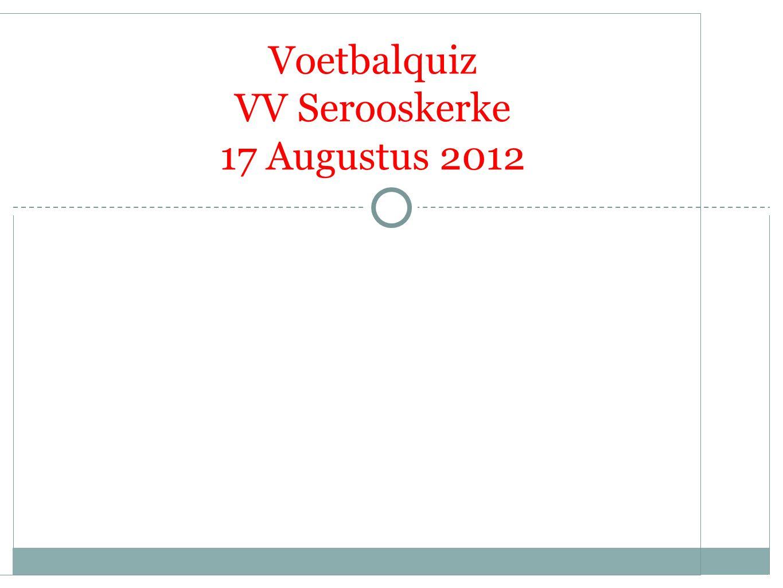 Voetbalquiz VV Serooskerke 17 Augustus 2012