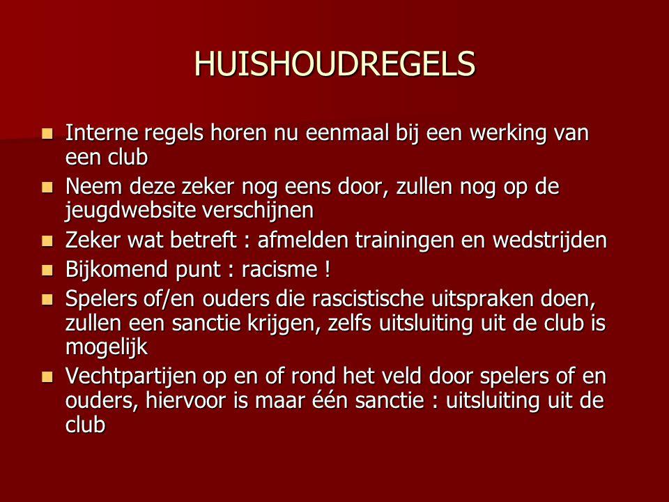 HUISHOUDREGELS Interne regels horen nu eenmaal bij een werking van een club Interne regels horen nu eenmaal bij een werking van een club Neem deze zek