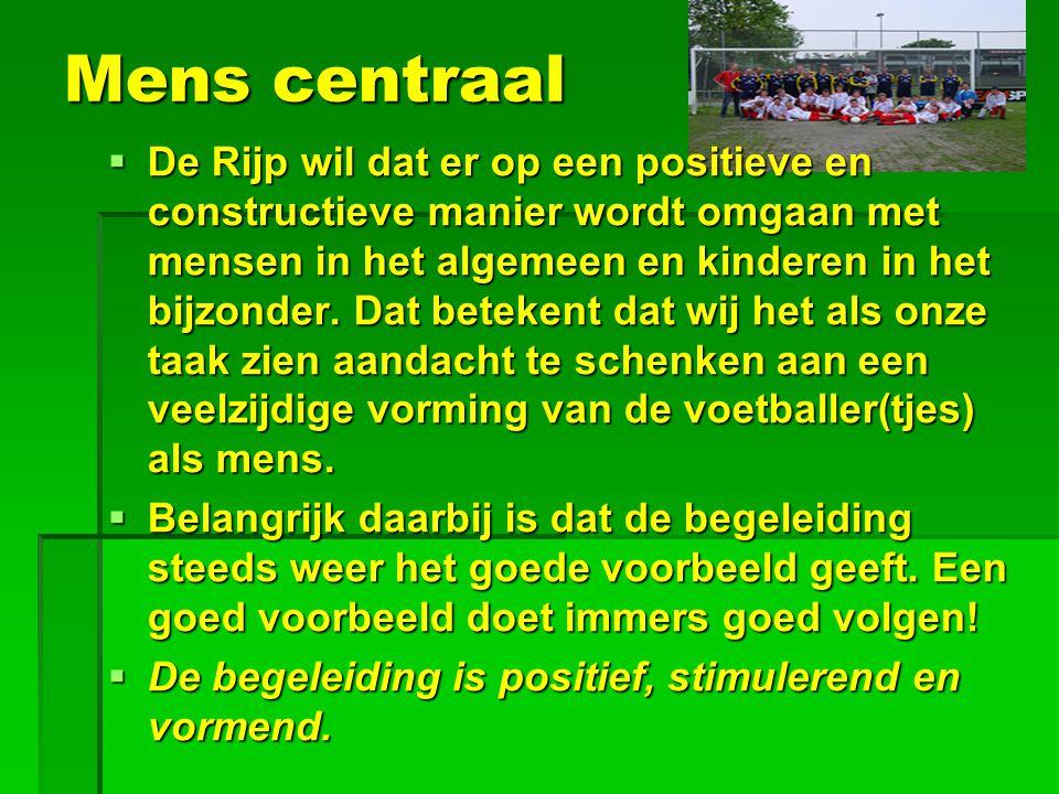 Mens centraal  De Rijp wil dat er op een positieve en constructieve manier wordt omgaan met mensen in het algemeen en kinderen in het bijzonder.