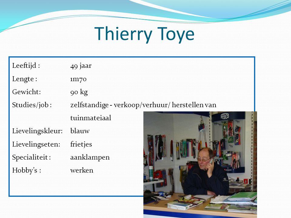 Leeftijd : 49 jaar Lengte :1m70 Gewicht: 90 kg Studies/job :zelfstandige - verkoop/verhuur/ herstellen van tuinmateiaal Lievelingskleur:blauw Lievelin