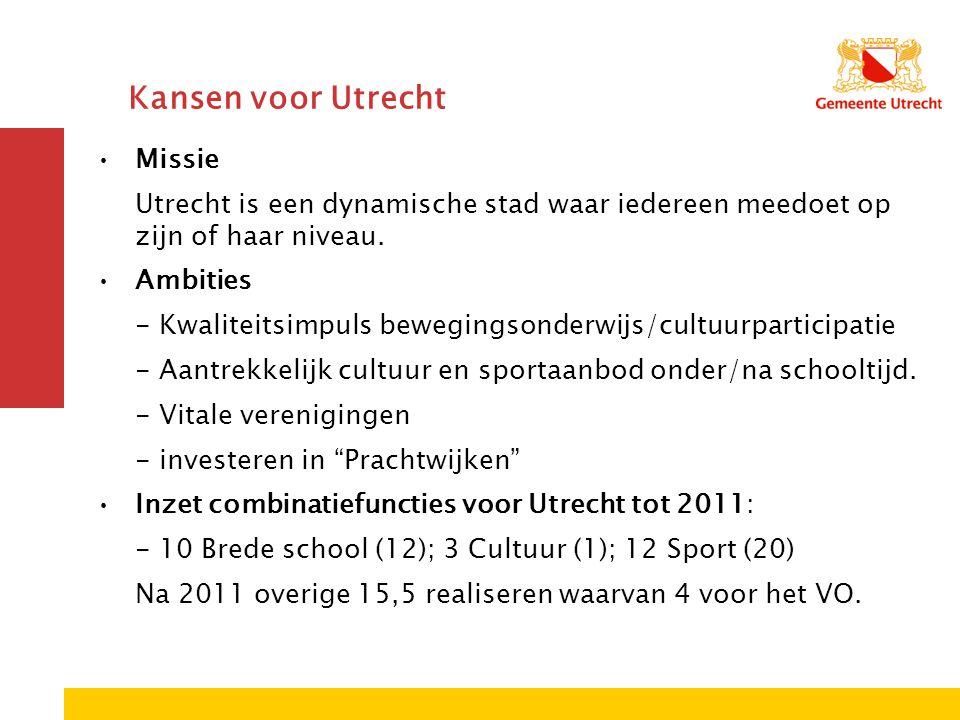Kansen voor Utrecht Missie Utrecht is een dynamische stad waar iedereen meedoet op zijn of haar niveau.