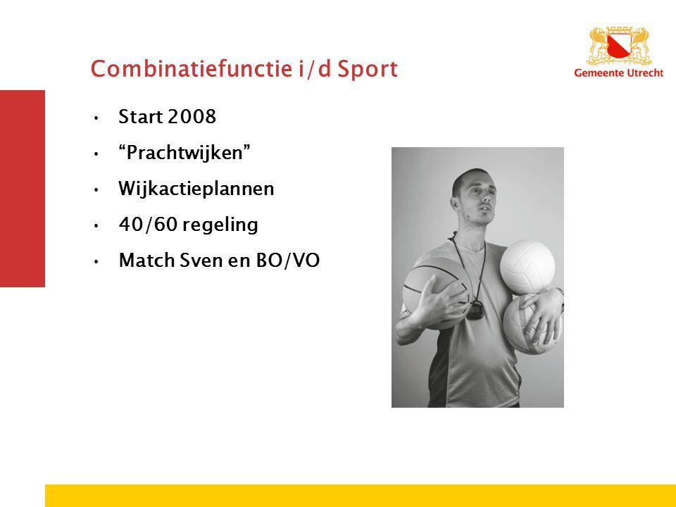 Combinatiefunctie i/d Sport Start 2008 Prachtwijken Wijkactieplannen 40/60 regeling Match Sven en BO/VO