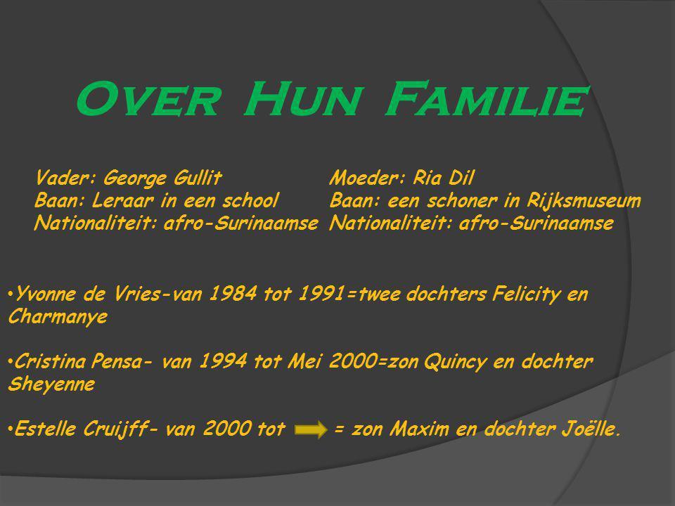 Over Hun Familie Vader: George Gullit Baan: Leraar in een school Nationaliteit: afro-Surinaamse Moeder: Ria Dil Baan: een schoner in Rijksmuseum Natio