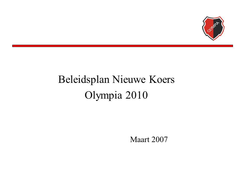 Beleidsplan Nieuwe Koers Olympia 2010 Maart 2007