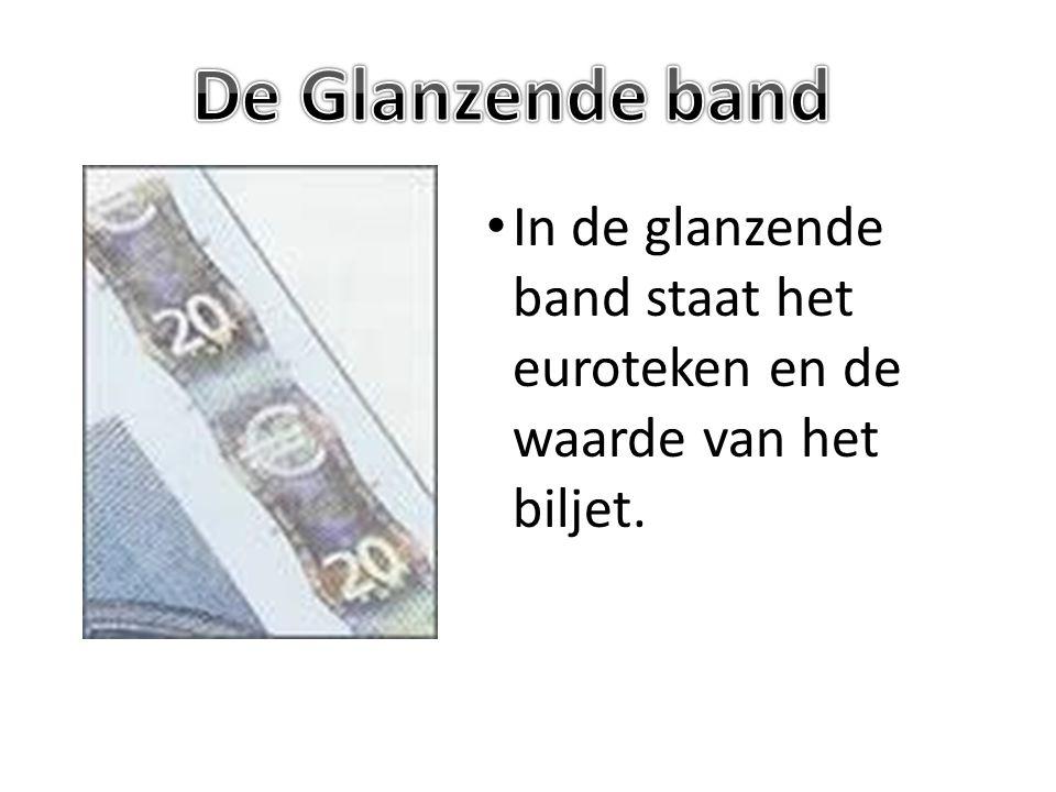 In de glanzende band staat het euroteken en de waarde van het biljet.