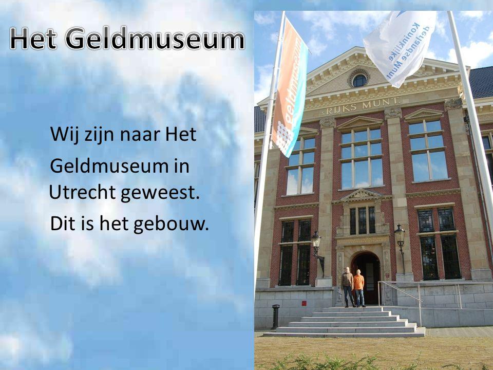 Wij zijn naar Het Geldmuseum in Utrecht geweest. Dit is het gebouw.