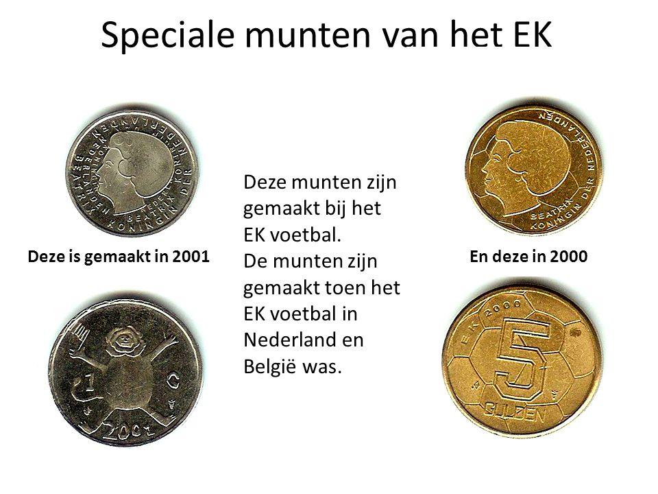 Speciale munten van het EK Deze munten zijn gemaakt bij het EK voetbal. De munten zijn gemaakt toen het EK voetbal in Nederland en België was. Deze is