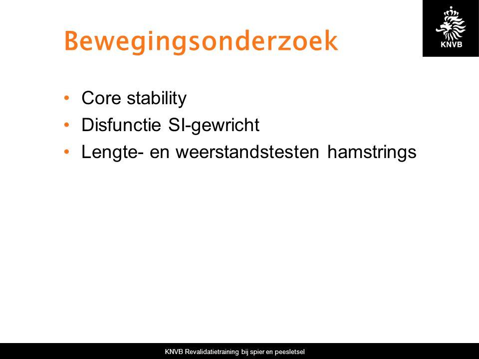KNVB Revalidatietraining bij spier en peesletsel Bewegingsonderzoek Core stability Disfunctie SI-gewricht Lengte- en weerstandstesten hamstrings