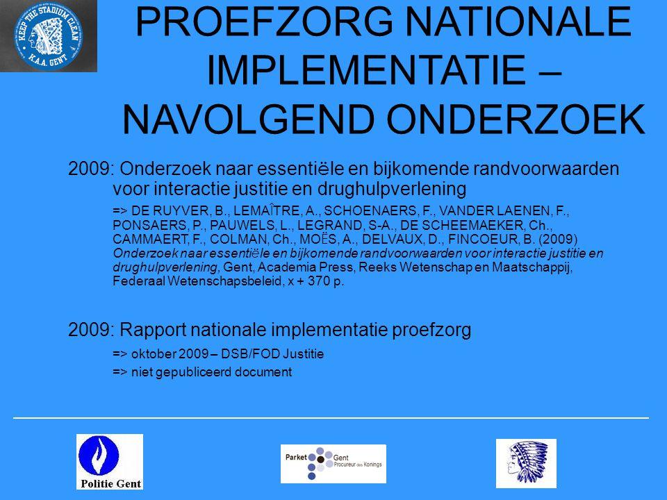 PROEFZORG NATIONALE IMPLEMENTATIE – NAVOLGEND ONDERZOEK 2009: Onderzoek naar essenti ë le en bijkomende randvoorwaarden voor interactie justitie en dr
