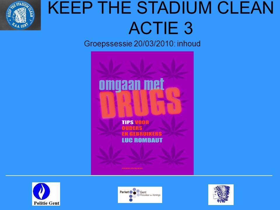 KEEP THE STADIUM CLEAN ACTIE 3 Groepssessie 20/03/2010: inhoud