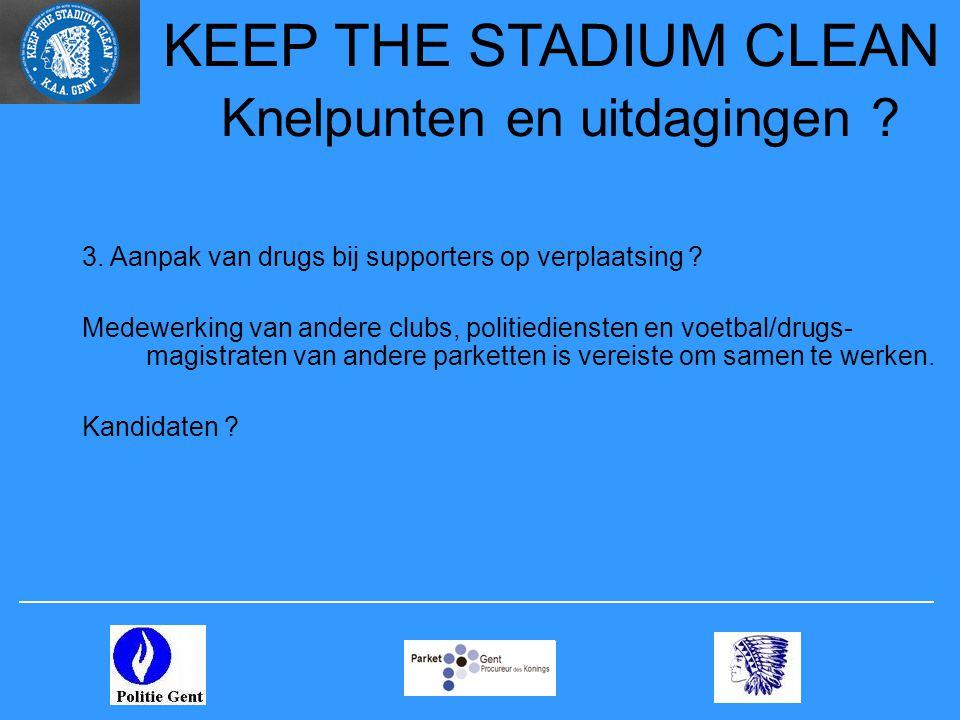 3. Aanpak van drugs bij supporters op verplaatsing ? Medewerking van andere clubs, politiediensten en voetbal/drugs- magistraten van andere parketten