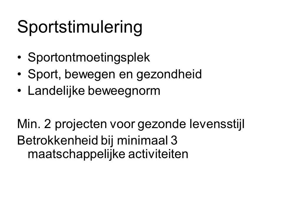 Sportstimulering Sportontmoetingsplek Sport, bewegen en gezondheid Landelijke beweegnorm Min.