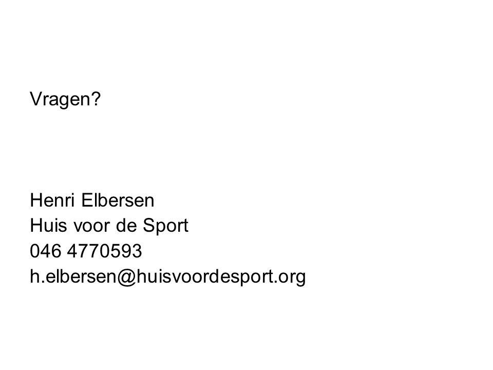 Vragen Henri Elbersen Huis voor de Sport 046 4770593 h.elbersen@huisvoordesport.org